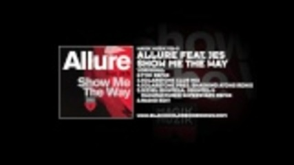 Allure featuring Jes - Show Me The Way (tydi Remix )