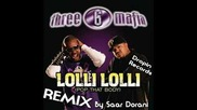 Three 6 Mafia-lolli Lolli (pop That Body) *(saar Dorani Remix)