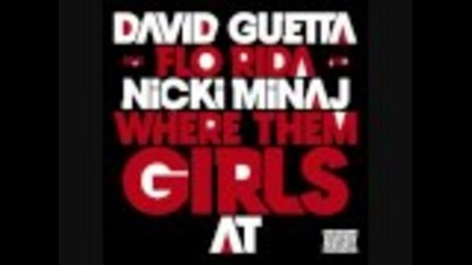 David Guetta ft. flo Rida , Nicki minaj- Wher Them girls At