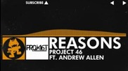 [house Music] - Project 46 - Reasons (feat. Andrew Allen) [monstercat Release]
