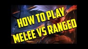 League of Legends - How to play Melee vs Ranged