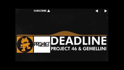[house Music] - Project 46 & Gemellini - Deadline [monstercat Release]