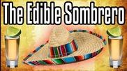 The Edible Sombrero - Epic Meal Time