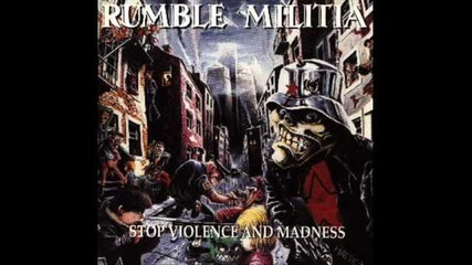 "Rumble Militia - ""stop Violence and Madness"""