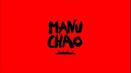 Manu Chao - Si me das a elegir ... Me quedo contigo