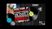 *drumandbass* Doctor P - Sweet Shop (friction vs. Camo & Krooked Remix)