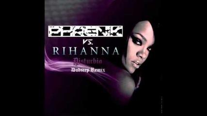 Rihanna - Disturbia (phrenik Dubstep Remix)