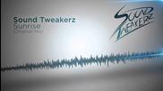 Sound Tweakerz - Sunrise (original Mix)
