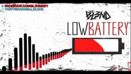 Low Battery - Dj Bl3nd
