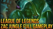 """League of Legends: Zac Jungle Full Gameplay/ Commentary! """"first Impressions"""""""