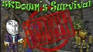 Skdown's Survival Епизод 25 - Обиколка и прогресченце