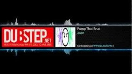 Pump That Beat by Jusbe Dubstep