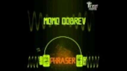 13/july/2011 Momo Dobrev - Phraser (original Mix)