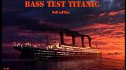 titanik bass test