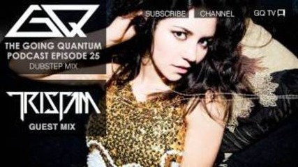 Dubstep Mix & Tristam Guest Mix [ep.25]