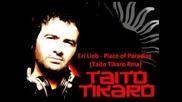 Eli Lieb - Place of Paradise (taito Tikaro Rmx)