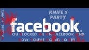 Knife Party - Internet Friends (best version)