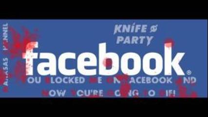 Knife Party - Internet Friends (best version)