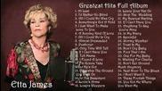 Etta James - Greates Hits Full Album | Best songs of Etta James