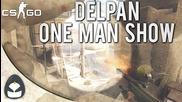 Cs:go - Delpan - One Man Show!