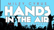 Miley Cyrus ft Ludacris - Hands In The Air Lyrics