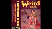 A Witch Shall Be Born by Robert E. Howard (full Audiobook)