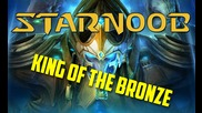 Starnoob 2 Episode 12 - King of The Bronze