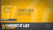 Frontliner - Keep It Up (original Mix) [keep It Up Music]