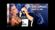 Ivy feat. Dim4ou – Look At Me
