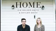 Kim Walker-smith & Skyler Smith - Forever Praise - Home 2013