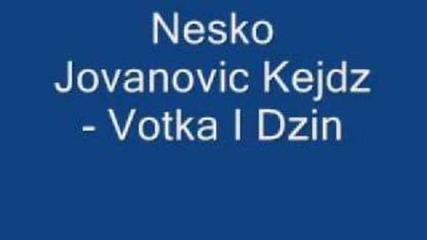 Nesko Jovanovic Kejdz Водка и Джин