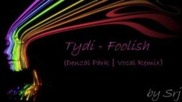 Tydi - Foolish (denzal Park | *vocal Remix* |