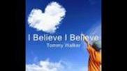 Аз вярвам в Исус - Томи Уолкър