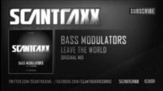 Bass Modulators - Leave The World (hq Preview)