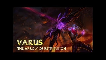Champion Spotlight - Varus, the Arrow of Retribution ( League of Legends )