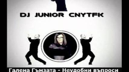 Галена и Гъмзата - Неудобни въпроси(dj Junior Cnytfk Version)