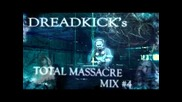 Dreadkick`s Total Massacre Mix #4