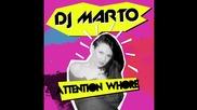Dj Marto - Attention Whore