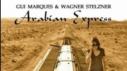Gui Marques & Wagner Stelzner - Arabian Express (full Version)