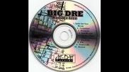 Big Dre - Gotta Get Your Money Right