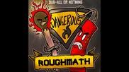 Roughmath Ft. Inja - Dangerous