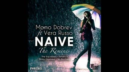 Momo Dobrev ft. Vera Russo - Naive (slinky Glamour Remix)