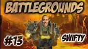 Swifty Battlegrounds - ep13 Av (gameplay/commentary)