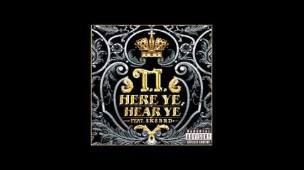 T.i. - Here Ye, Hear Ye Ft. Sk8brd [audio]