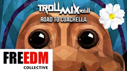 За Първи Път В Сайта --- Krewella - Road To Coachella Mix (troll Mix Vol. 11)
