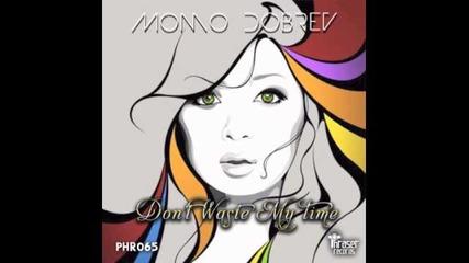 Free Download - Momo Dobrev - Don't Waste My Time (original Mix)