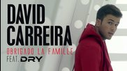 David Carreira - Obrigado La Famille feat Dry (clip Officiel)