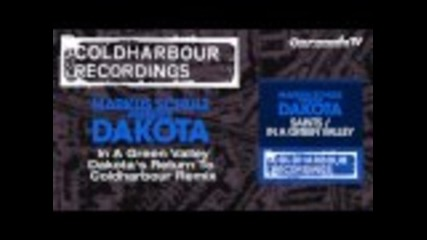 Markus Schulz presents Dakota - In A Green Valley (dakota's Return To Coldharbour Remix)