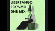 Libertango Esky-mo Dnb Mix