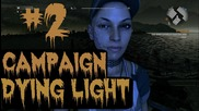 Dying Light - Trolls Campaign Gameplay 2nd part [2015]